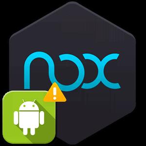 Ошибка в Nox App Player - «Не поддерживается на вашем устройстве»