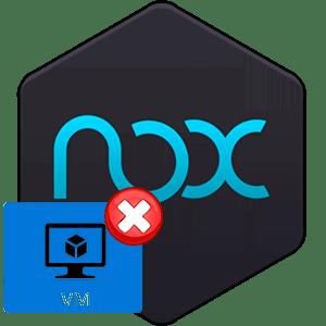 Ошибка в Nox App Player VM start failed