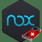 Ошибка в Nox: «Драйвер вашей видеокарты устарел»