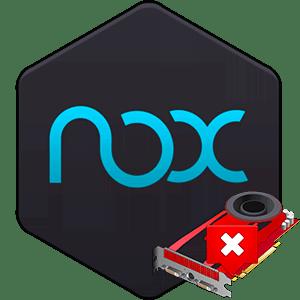 Ошибка в Nox - «Драйвер вашей видеокарты устарел»